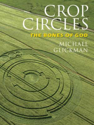 Crop Circles: The Bones of God 9781583942284