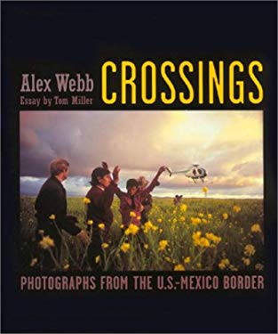 Crossings: Photographs from the U. S. Mexico Border 9781580930963