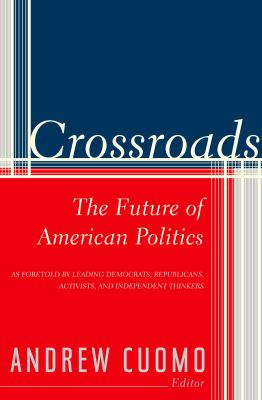 Crossroads: The Future of American Politics 9781588363442