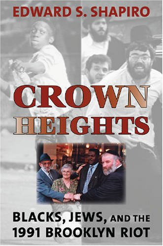 Crown Heights: Blacks, Jews, and the 1991 Brooklyn Riot 9781584655619