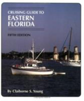 Cruising Guide to Eastern Florida: 5th Edition 9781589802551