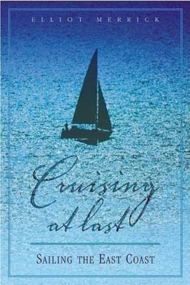 Cruising at Last: Sailing the East Coast