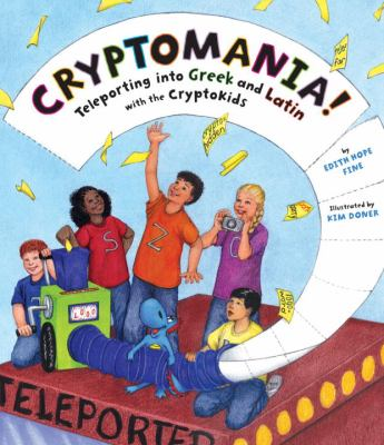 Cryptomania!: Teleporting Into Greek and Latin with the Cryptokids 9781582460628