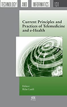 Current Principles and Practices of Telemedicine and E-Health 9781586038069