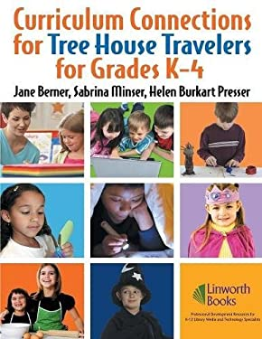Curriculum Connections for Tree House Travelers for Grades K-4 9781586832810