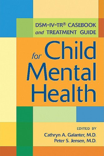 DSM-IV-TR Casebook and Treatment Guide for Child Mental Health 9781585623105