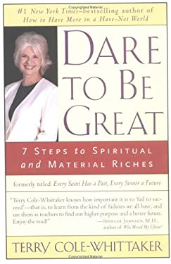 Dare to Be Great: 7 Steps to Spiritual and Material Riches 9781585422715