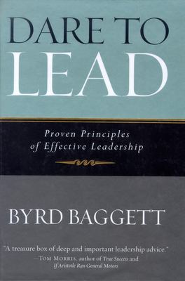 Dare to Lead: Proven Principles of Effective Leadership 9781581824261