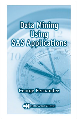 Data Mining Using SAS Applications 9781584883456