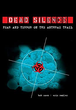 Dead Silence: Fear and Terror on the Anthrax Trail 9781582435091