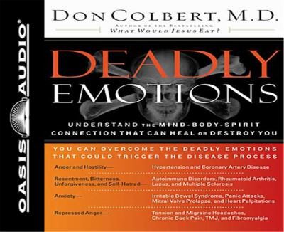 Deadly Emotions: Understand the Mind-Body-Spirit Connection That Can Heal or Destroy You 9781589262515
