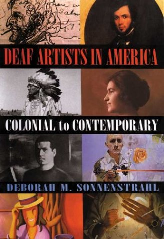 Deaf Artists in America: Colonial to Contemporary 9781581210507
