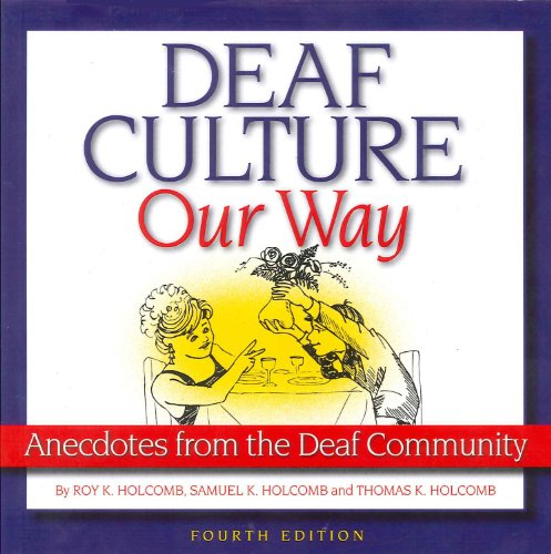 Deaf Culture, Our Way: Anecdotes from the Deaf Community 9781581211498