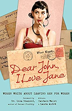 Dear John, I Love Jane: Women Write about Leaving Men for Women 9781580053396