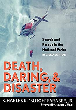 Death, Daring, and Disaster: Search and Rescue in the National Parks 9781589791824