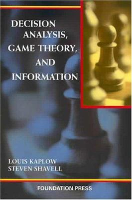 Decision Analysis, Game Theory, and Information 9781587788079