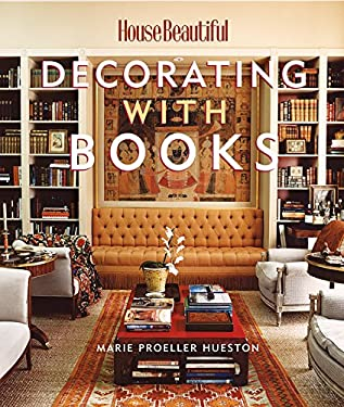 Decorating with Books: Use Your Library to Enhance Your Decor 9781588164933