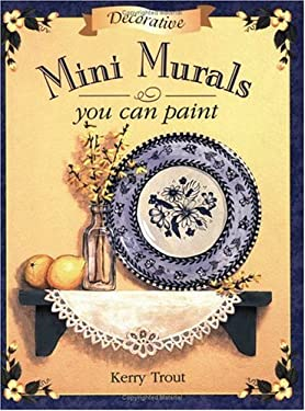 Decorative Mini Murals You Can Paint 9781581801453