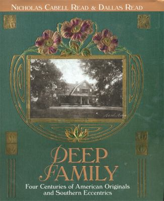 Deep Family: Four Centuries of American Originals and Southern Eccentrics 9781588381781