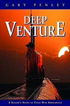 Deep Venture: A Sailor's Story of Cold War Submarines 9781589808706