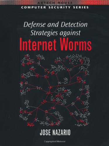 Defense and Detection Strategies against Internet Worms 9781580535373