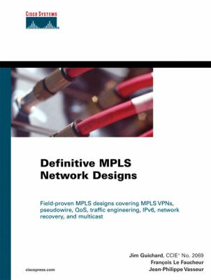 Definitive MPLS Network Designs 9781587051869