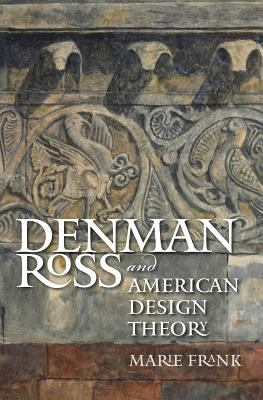 Denman Ross and American Design Theory 9781584659693