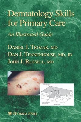 Dermatology Skills for Primary Care: An Illustrated Guide 9781588294890