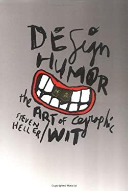Design Humor Design Humor: The Art of Graphic Wit the Art of Graphic Wit 9781581152463