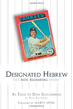Designated Hebrew: The Ron Blomberg Story 9781582619873