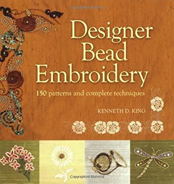 Designer Bead Embroidery: 150 Patterns and Complete Techniques 9781589232723