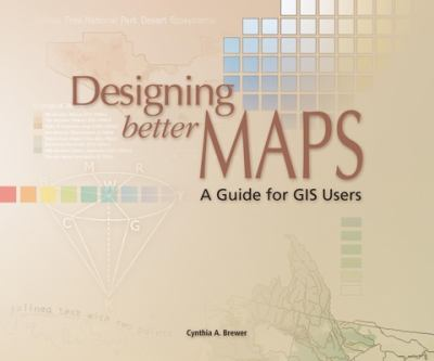 Designing Better Maps: A Guide for GIS Users 9781589480896
