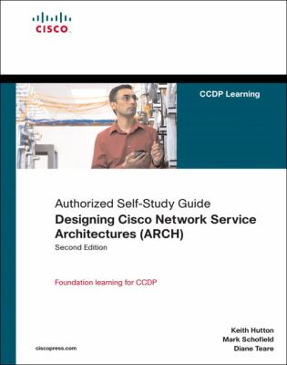 Designing Cisco Network Service Architectures (ARCH): Authorized Self-Study Guide 9781587055744
