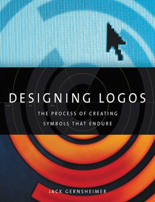 Designing Logos: The Process of Creating Symbols That Endure 9781581156492