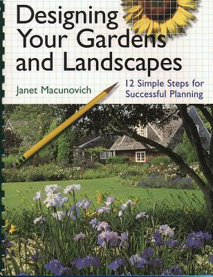 Designing Your Gardens and Landscapes: 12 Simple Steps for Successful Planning 9781580173155