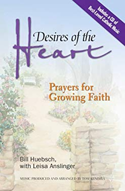 Desires of the Heart: Prayers for Growing Faith [With CD] 9781585955565