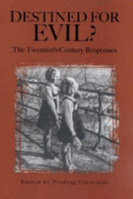 Destined for Evil?: The Twentieth-Century Responses 9781580461764