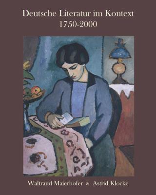 Deutsche Literatur Im Kontext 1750-2000 9781585102631