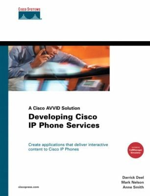 Developing Cisco IP Phone Services: A Cisco Avvid Solution [With CDROM] 9781587050602