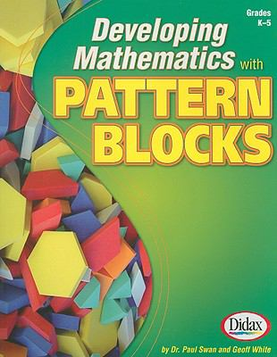 Developing Mathematics with Pattern Blocks, Grades K-5 9781583242452