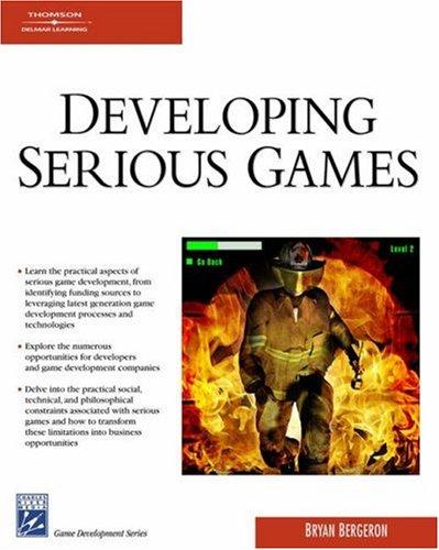 Developing Serious Games 9781584504443