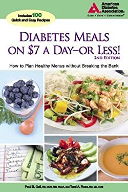 Diabetes Meals on $7 a Day - Or Less!: How to Plan Healthy Menus Without Breaking the Bank 9781580402729