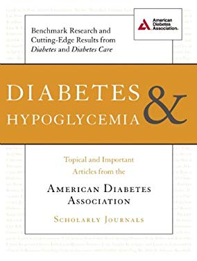 Diabetes & Hypoglycemia: Topical and Important Articles from the American Diabetes Association Scholarly Journals 9781580404648