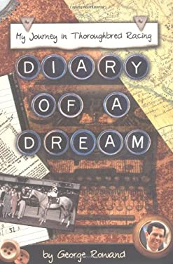 Diary of a Dream: My Journey in Thoroughbred Racing 9781581501278