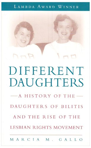 Different Daughters: A History of the Daughters of Bilitis and the Rise of the Lesbian Rights Movement 9781580052528