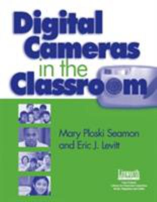Digital Cameras in the Classroom