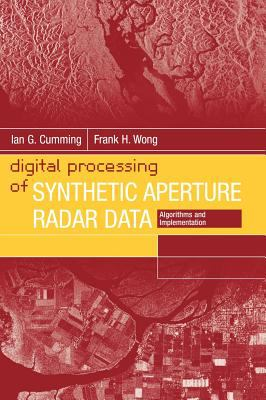Digital Processing of Synthetic Aperture Radar Data: Algorithms and Implementation [With CDROM] 9781580530583