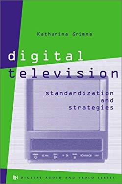 Digital Television Standardization & Strategies 9781580532976