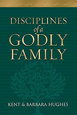 Disciplines of a Godly Family 9781581345322