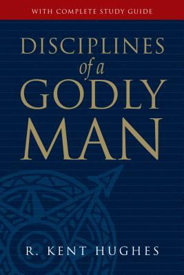 Disciplines of a Godly Man [With Complete Study Guide] 9781581347586